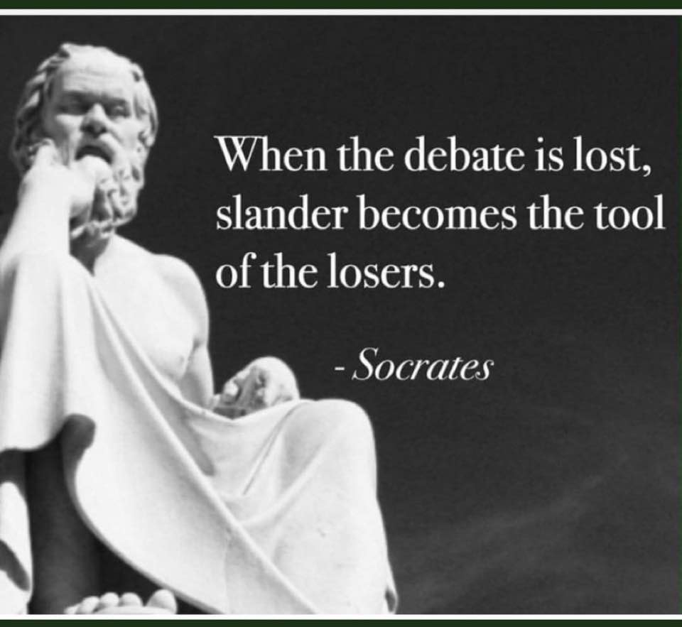 When the debate is lost, slander becomes the tool of the losers. Socrates.jpg